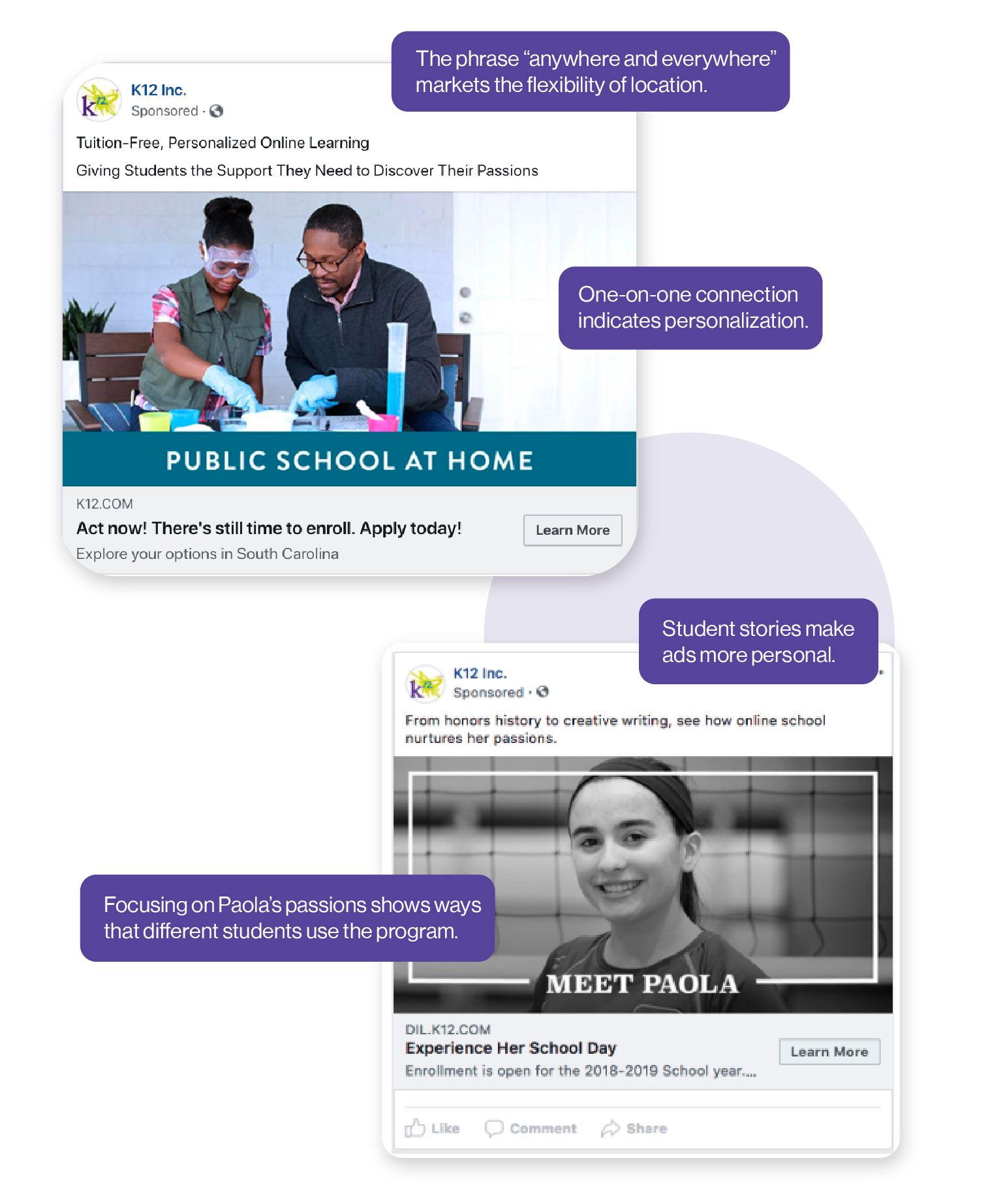 Image: K12 Ad examples demonstrating how K12 uses its ads to emphasize their students' personalized learning and flexibility. They often drive home these messages by highlighting student stories, which make the ads more personal.