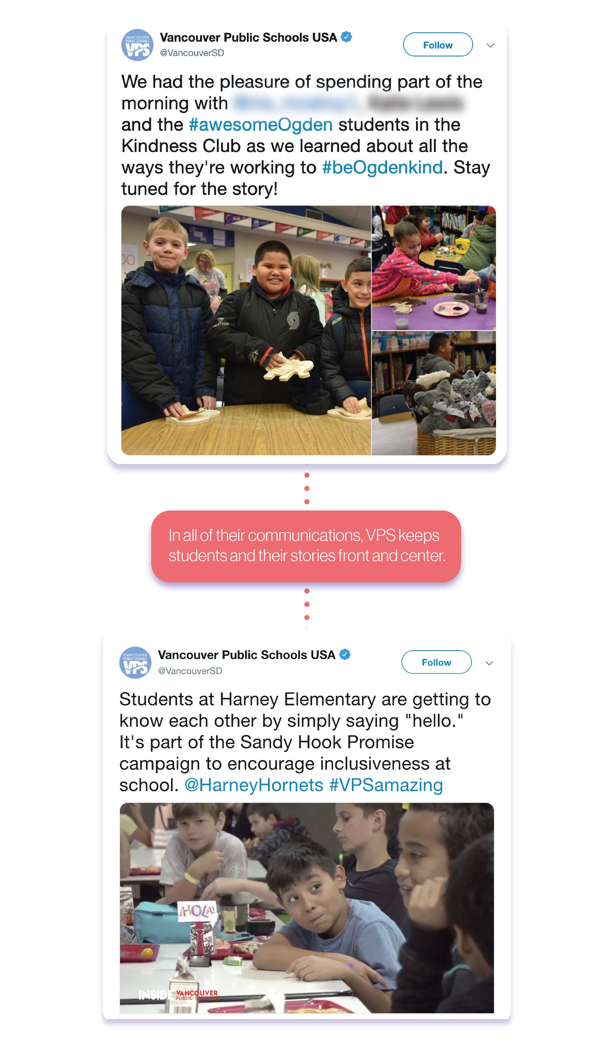 In all of their communications, VPS stays focused on students stories. In these posts, they show students practicing kindness and learning to make friends in the cafeteria.