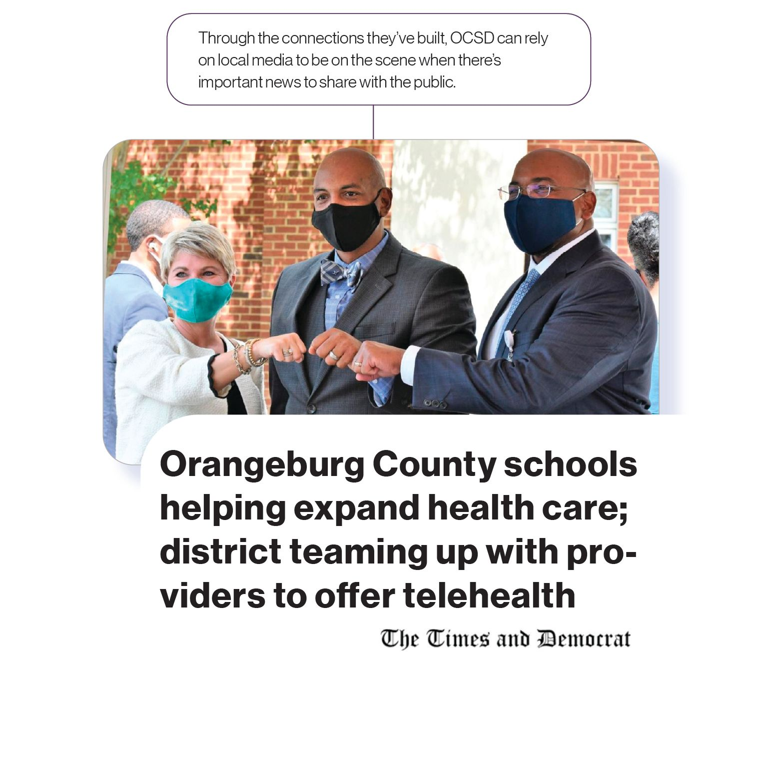 Image: A local newspaper story with the headline,'Orangeburg County schools helping expand health care; district teaming up with providers to offer telehealth', with SchoolCEO commentary, 'Through the connections they've built, OCSD can rely on local media to be on the scene when there's important news to share with the public.'