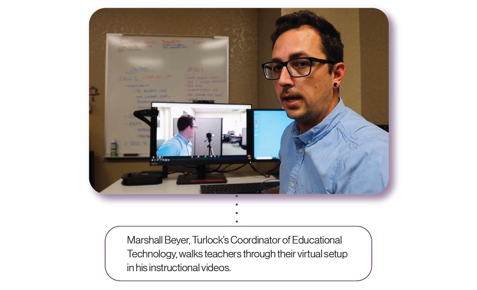 Image: Marshall Beyer, Turlock's Coordinator of Educational Technology, walks through their virtual setup in his instructional videos.