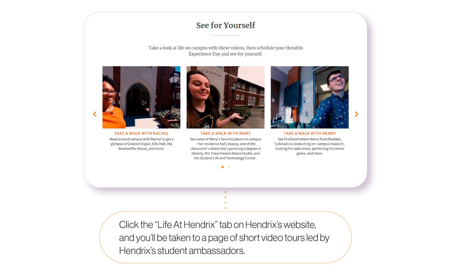 Image: An example from Hendrix College's website of their virtual campus tour videos. Just click the 'Life at Hendrix' tab on Hendrix's website, and you'll be taken to a page of short video tours led by Hendrix's student ambassadors.